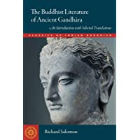 The Buddhist Literature of Ancient Gandhara: An Introduction with Selected Translations
