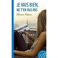 Je vais bien, ne t'en fais pas: Französische Lektüre für das 2., 3. und 4. Lernjahr. Behutsam gekürzt, mit Annotationen (Easy Readers (Französisch))