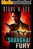 Shanghai Fury: Action-Packed Revenge & Gripping Vigilante Justice (Angel of Darkness Thriller, Noir & Hardboiled Crime Fiction Book 8)