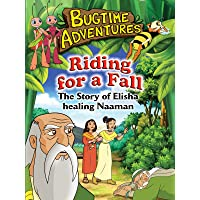 Bugtime Adventures Riding For A Fall- The Story of Elisha healing Naaman