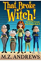 That Broke Witch!: The Coffee Coven's Cozy Capers Kindle Edition