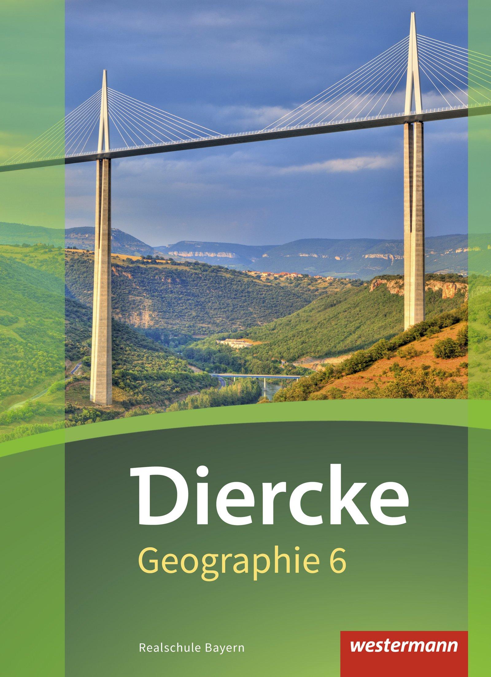 Diercke Geographie - Ausgabe 2017 für Realschulen in Bayern: Schülerband 6: mit Schutzumschlag