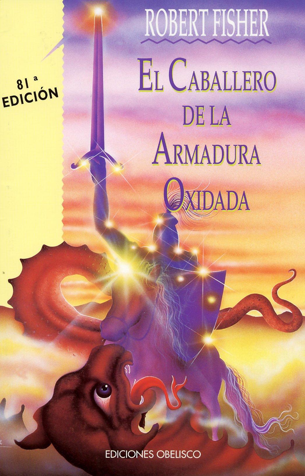 El Caballero De La Armadura Oxidada Fisher Robert 9788477204053 Books Amazon Ca