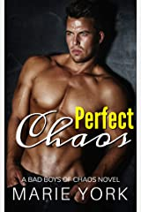 Perfect Chaos (A Bad Boys of Chaos Novel, #1) Kindle Edition