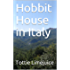Hobbit House in Italy