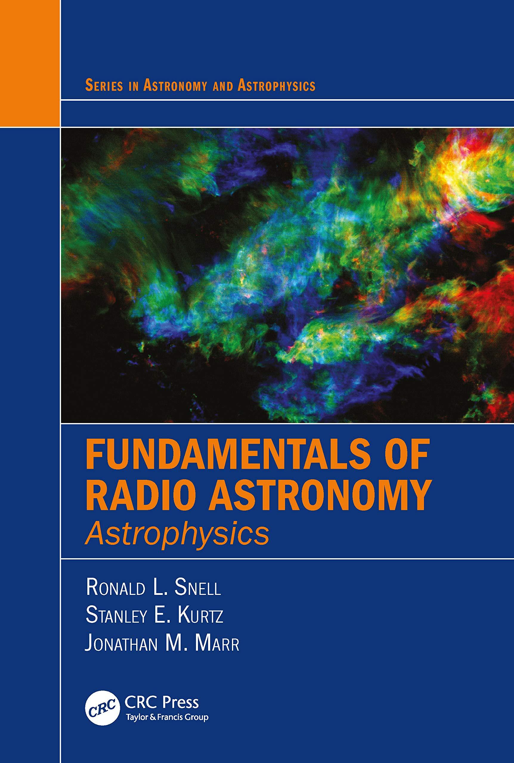 Fundamentals Of Radio Astronomy Astrophysics Series In Astronomy And Astrophysics Snell Ronald L Kurtz Stanley Marr Jonathan Ebook Amazon Com