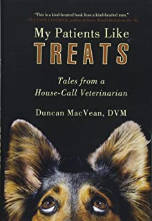 My Patients Like Treats Tales From A House Call Veterinarian