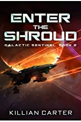 Enter The Shroud: A SciFi Space Opera Adventure (Galactic Sentinel - Book Two) Kindle Edition