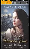 A Cold Winter's Love: Wagon Train Romance (Love on the Trails Book 5)