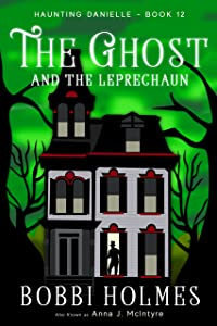 The Ghost and the Leprechaun (Haunting Danielle Book 12)