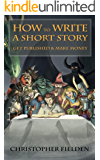 How to Write a Short Story, Get Published & Make Money