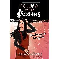 Rendirse no es una opción (Follow your dreams 1) (Influencers)