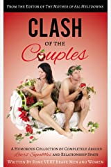 Clash of the Couples: A Humorous Collection of Completely Absurd Lovers' Squabbles and Relationship Spats Kindle Edition