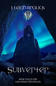 Subverter (Lost Road Chronicles Book 2)