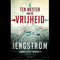 Ten westen van de vrijheid (Ludwig Licht Book 1)