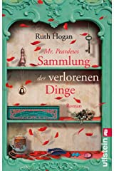 Mr. Peardews Sammlung der verlorenen Dinge: Roman (German Edition) Kindle Edition