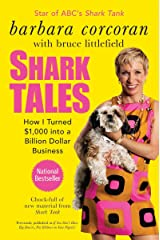 Shark Tales: How I Turned $1,000 into a Billion Dollar Business Paperback