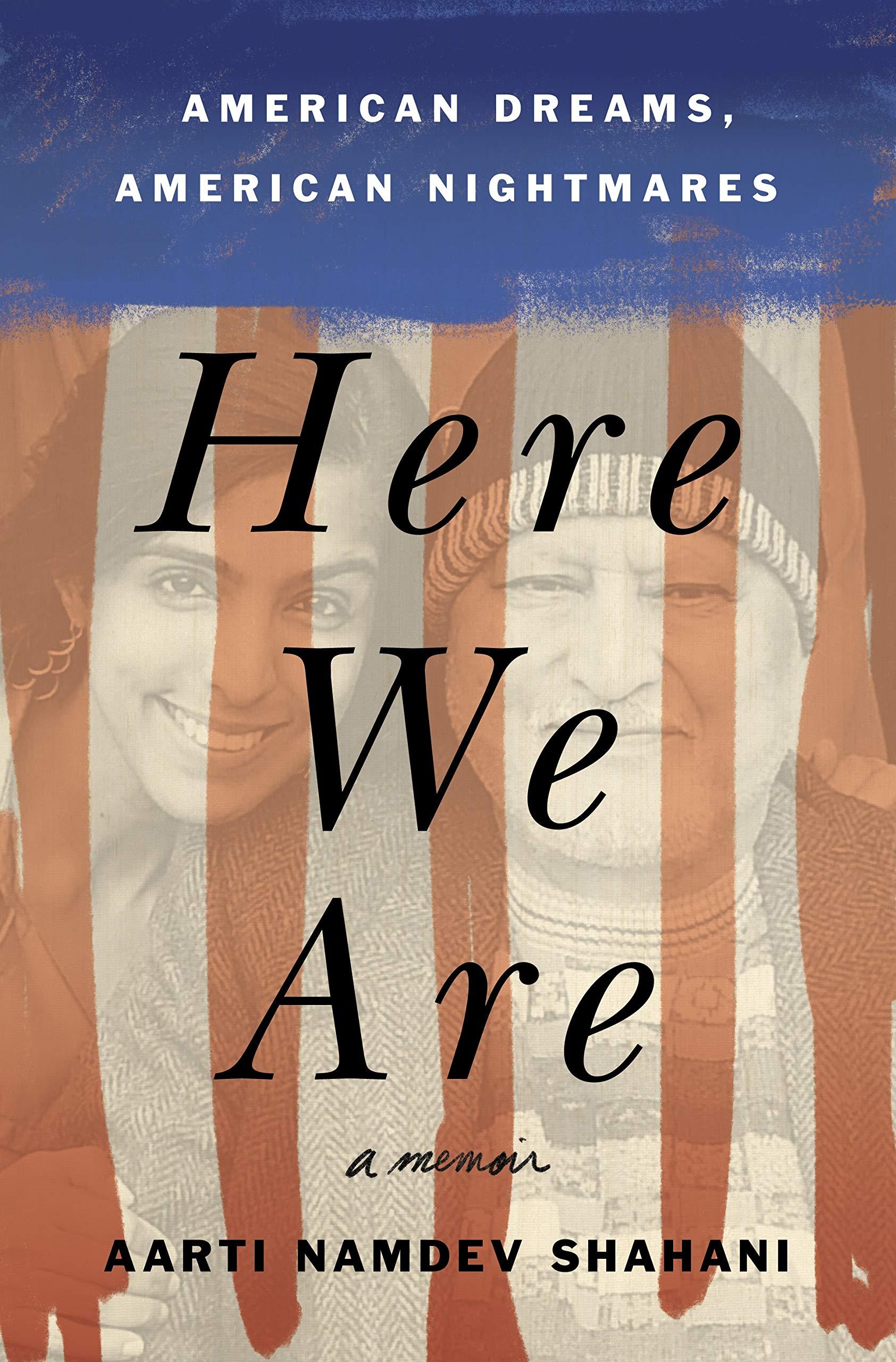 Here We Are: American Dreams, American Nightmares (A Memoir) by Celadon Books