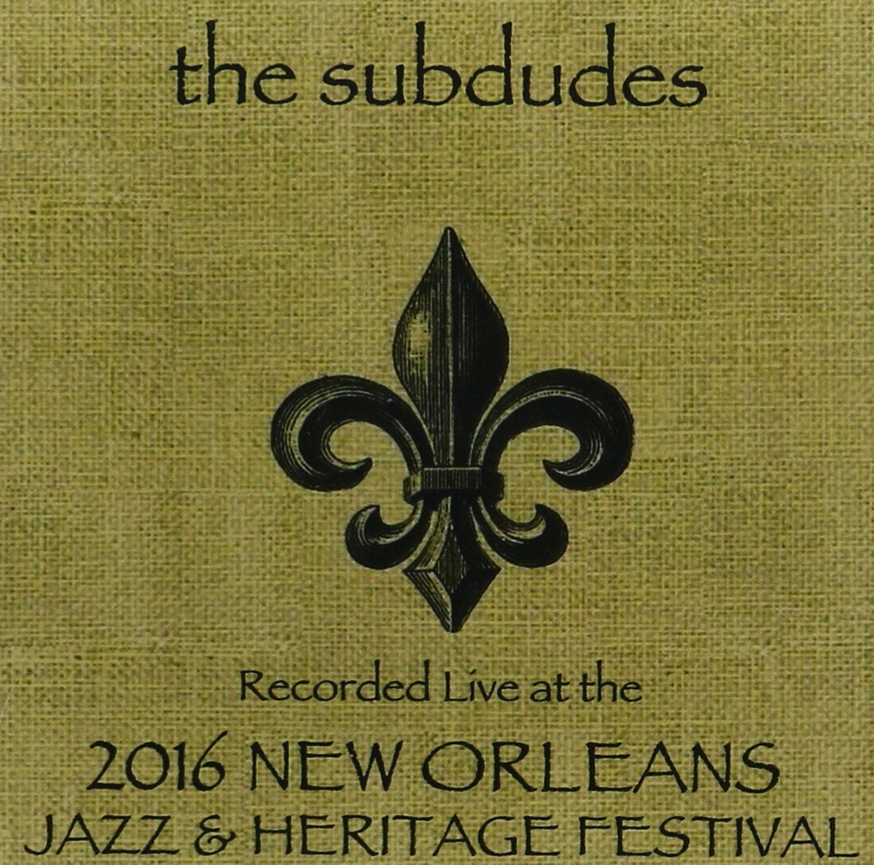 Subdudes Live at JazzFest 2016
