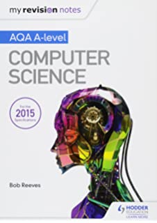 My Revision Notes AQA A Level Computer Science