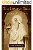The Imam of Time: A Novel of Then and Now