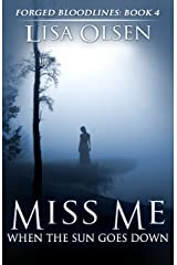 Miss Me When the Sun Goes Down (Forged Bloodlines Book 4) Kindle Edition