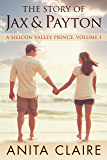 The Story of Jax and Payton (A Silicon Valley Prince - Volume 1)