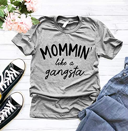 4182c736831d8 Amazon.com: Mommin Like A Gangsta T-Shirt, Funny Mom T-Shirt, Mom ...