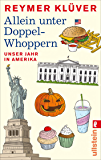 Allein unter Doppel-Whoppern: Unser Jahr in Amerika