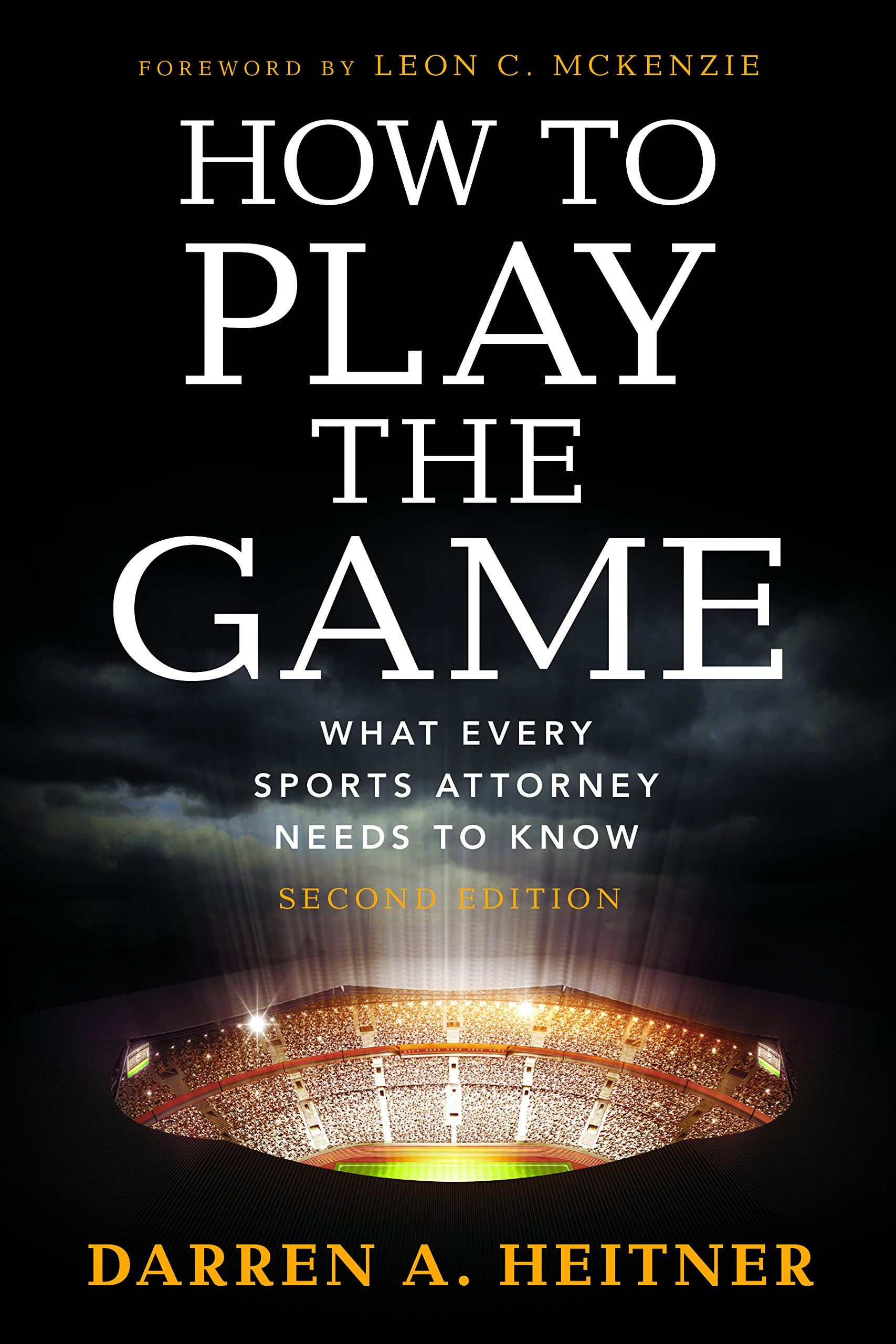 How to Play the Game: What Every Sports Attorney Needs to Know by American Bar Association