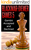 Blackmar-Diemer Games 5: Gambit Accepted and Declined (Chess BDG)