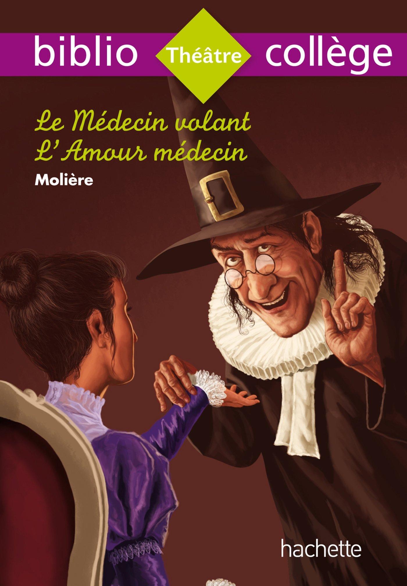 Biblio Collège Le Médecin Volant Poche – 26 août 2015 Molière Hachette Éducation 2012706061 Classiques pédagogiques