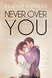 Never Over You (Stars On Fire Book 3)