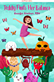 Teddy Finds Her Balance (Smartee Plate Book 2)