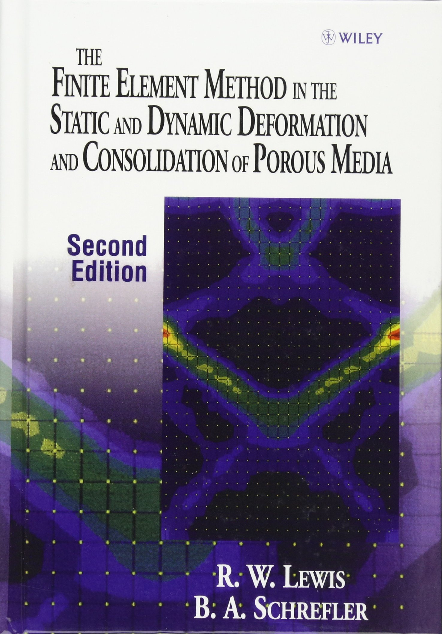 The Finite Element Method in the Static and Dynamic Deformation and Consolidation of Porous Media (Wiley Series in Numerical Methods in Engineering)