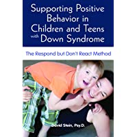 Supporting Positive Behavior in Children with Down Syndrome: The Respond but Don't React Method