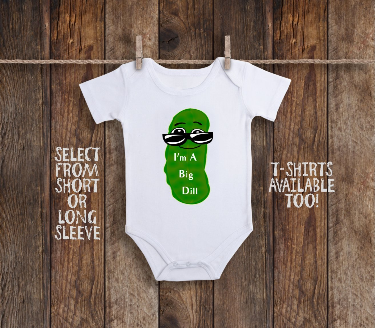 Funny I'm a Big Dill Pickle Toddler Kids Tee Shirt or Baby Bodysuit