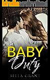 HIS BABY DUTY (Older Man Younger Woman Professor Secret Baby Romance)