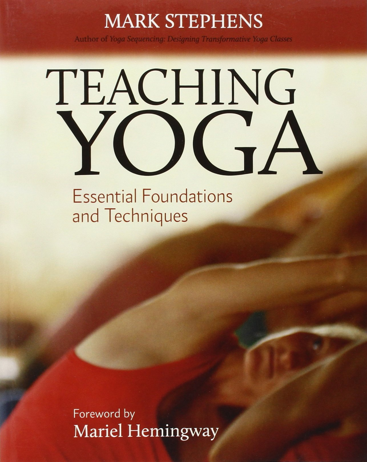 Teaching Yoga Essential Foundations Techniques