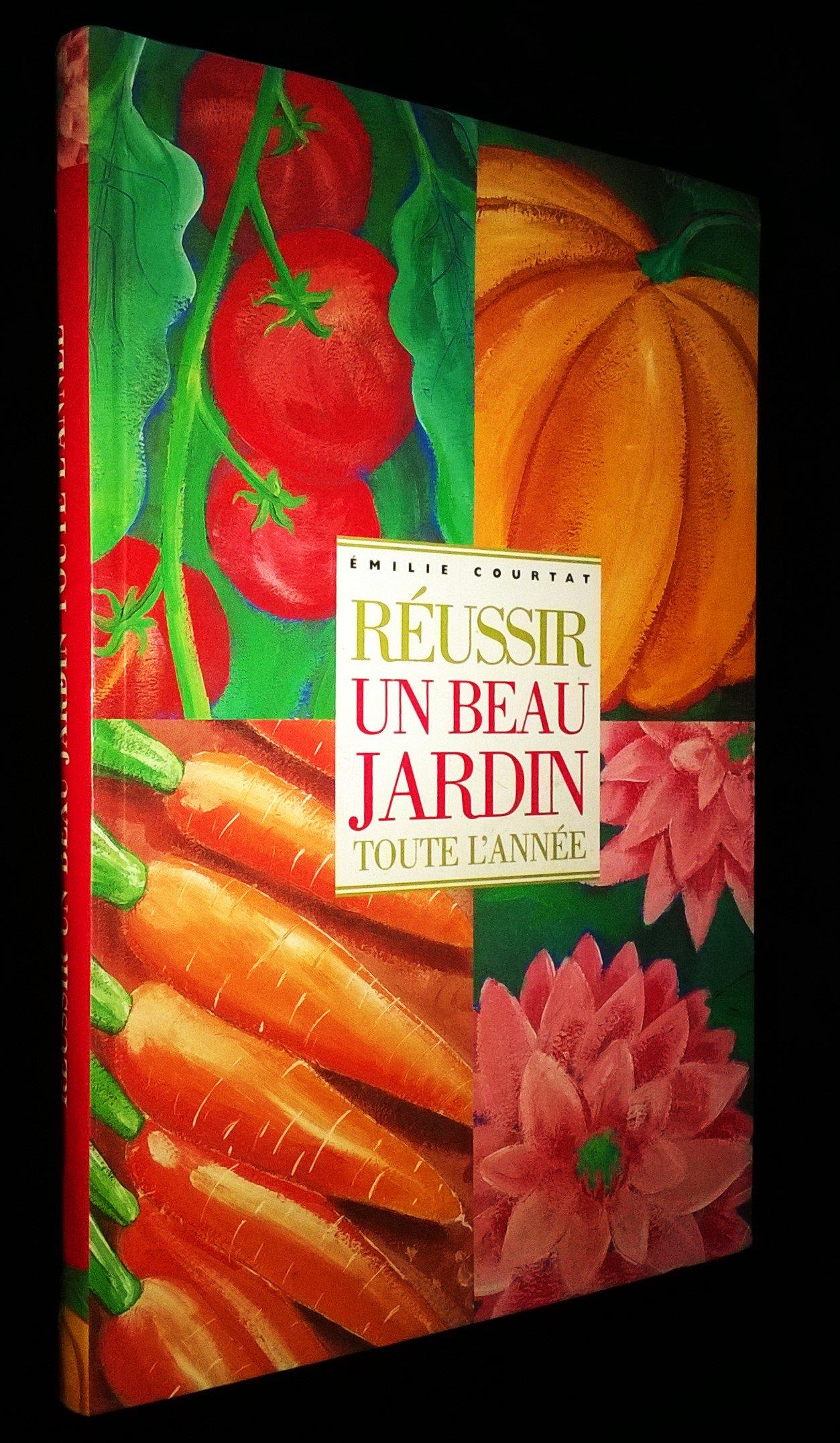 Réussir un beau jardin toute l\'année. Texte en photographies d ...