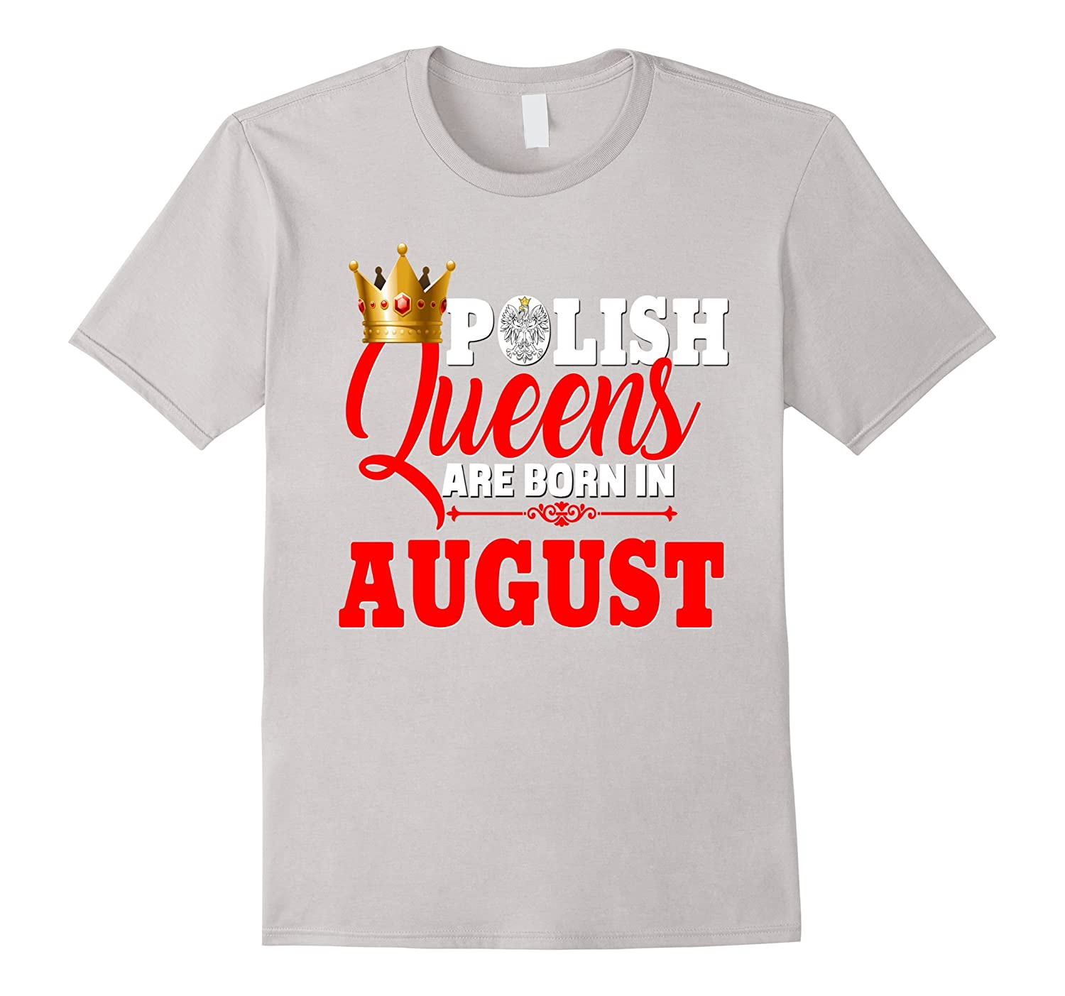 Poland Polish Queens Are Born In August Birthday Shirt-CD