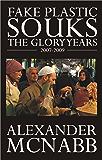 Fake Plastic Souks - The Glory Years