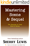 Mastering Scene & Sequel (The Dancing on Coals How-To Series Book 5)