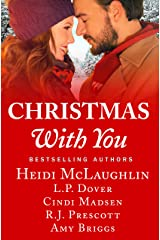 Christmas With You: A feel-good holiday romance anthology Kindle Edition