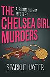 The Chelsea Girl Murders (The Robin Hudson Mysteries)