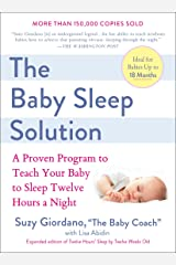 The Baby Sleep Solution: A Proven Program to Teach Your Baby to Sleep Twelve Hours aNight Kindle Edition