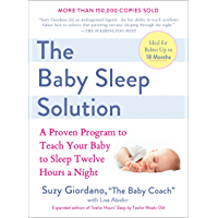 The Baby Sleep Solution: A Proven Program to Teach Your Baby to Sleep Twelve Hours aNight (English Edition)