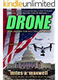 Drone: A Short Story Thriller  -- The Secret Behind Christopher Wall's Rise To Power (State Of Reason Mystery, A Prequel) (English Edition)