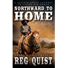 Northward To Home: A Historical Christian Western (Just John Book 2)