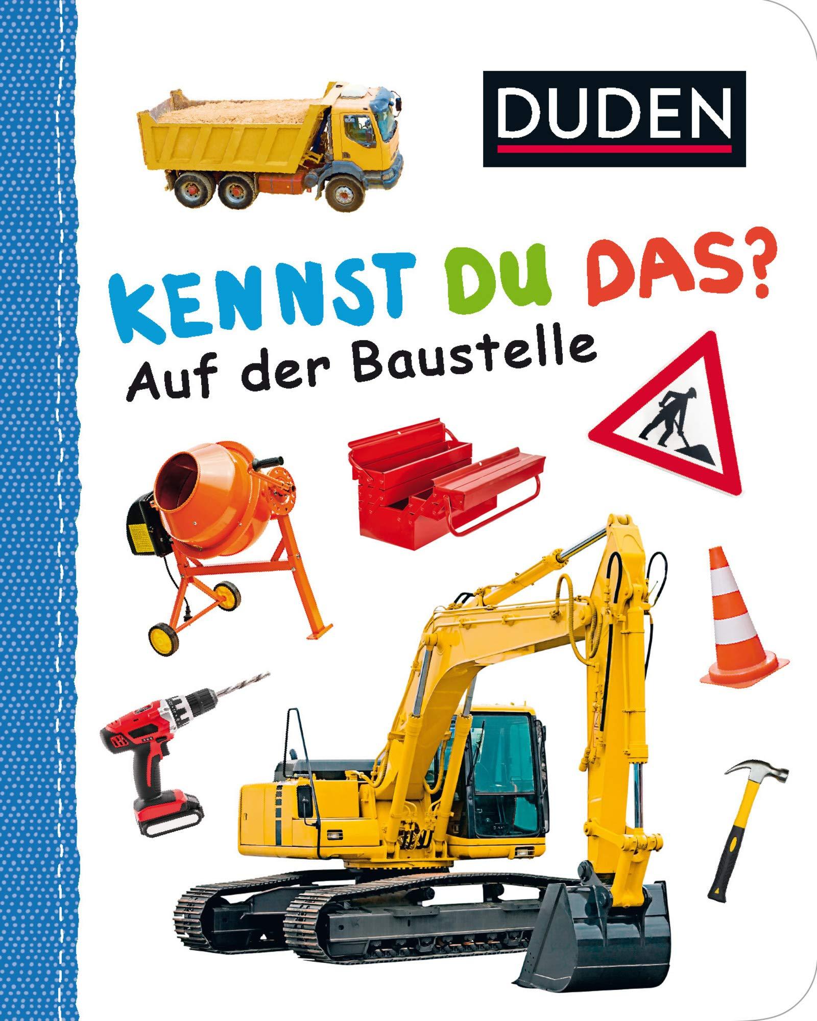 Kennst du das? Auf der Baustelle: ab 12 Monaten (DUDEN Pappbilderbücher Kennst Du das?)